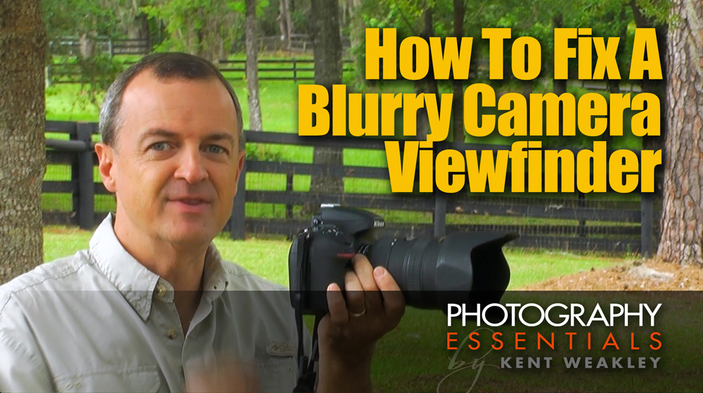 How To Fix A Blurry Camera Viewfinder