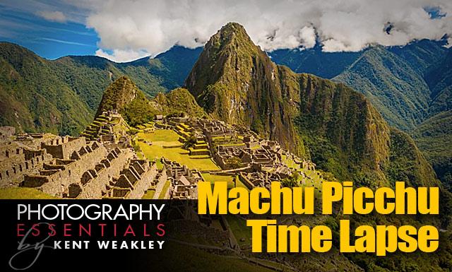 Machu Picchu Time Lapse by Kent Weakley