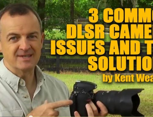 3 Common DSLR Camera Problems and the SOLUTIONS